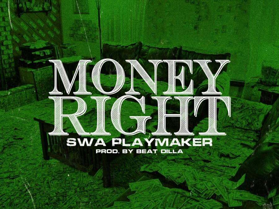 [Audio] Swa Playmaker – Money Right (Prod by Beat Dilla)   @SwaPlaymaker @BeatDilla