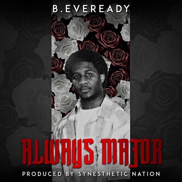 [Audio] B.Eveready – Always Major | @BEveready