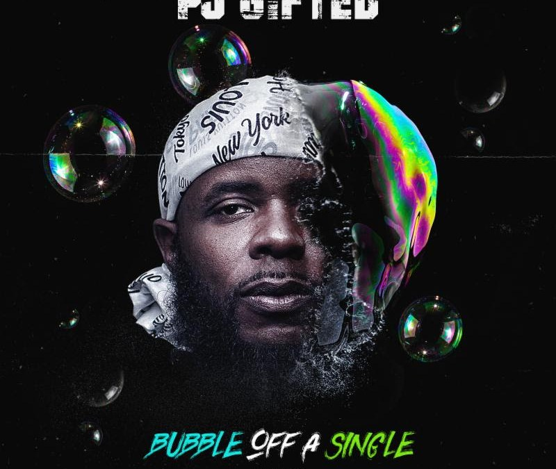 [Album Stream] PJ Gifted – Bubble Off A Single | @PjGifted
