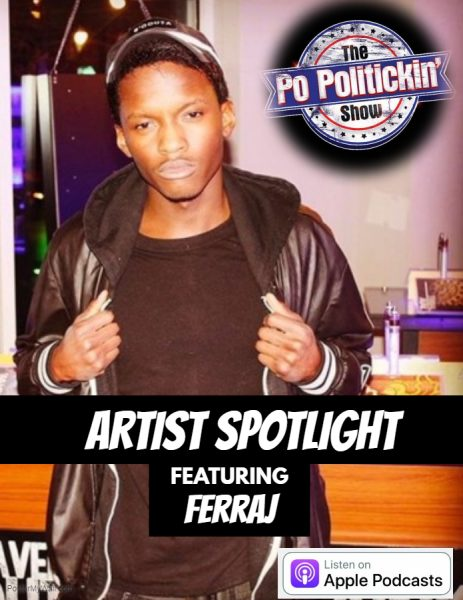 [Podcast] Artist Spotlight – Ferraj | @Ferraj301