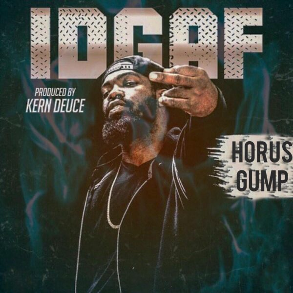 [Audio] Horus Gump – IDGAF | @HorusGump