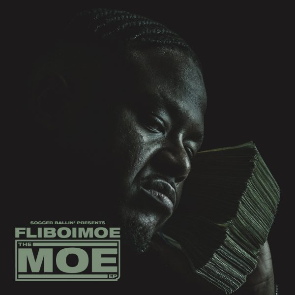 [Mixtape] FLIBOIMOE – THE MOE EP ft Mozzy | @FLIBOIMOE @MozzyTheMotive