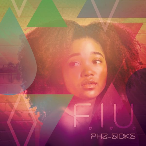[Audio] PHZ-Sicks – FIU | @PHZ_Sicks