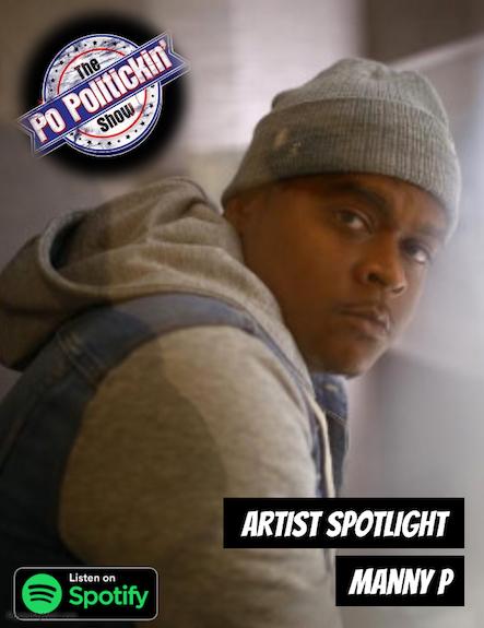 [Podcast] Artist Spotlight – Manny P | @ItsMannyP