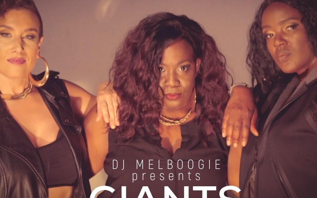 [Video] DJ MelBoogie presents GIANTS f. Eternia & Phoenix Pagliacci | @djmelboogie @therealeternia @itsmepagliacci
