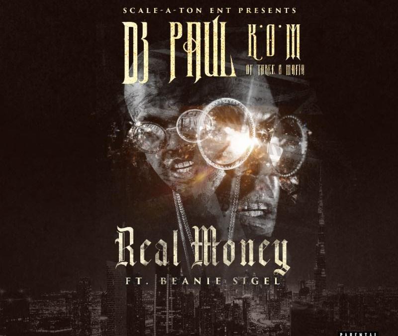 "[Audio] DJ Paul and Beanie Sigel Team for ""Real Money""   @DJPAULKOM"