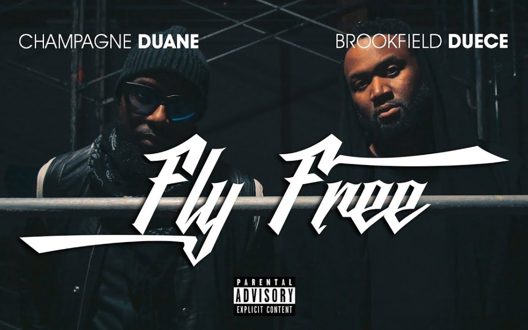 Champagne Duane – Fly Free ft Brookfield Duece | @ChampagneDuane @BrookfieldDuece