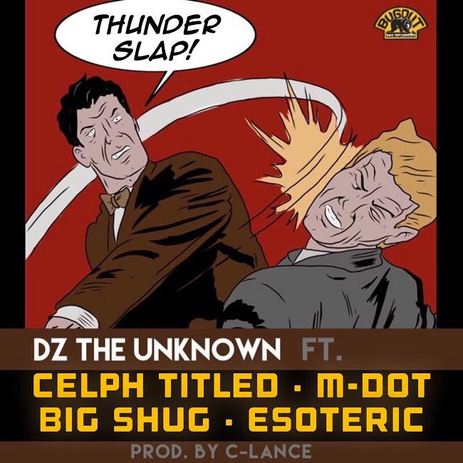 "Celph Titled, M-Dot, Esoteric, Big Shug, DZ The Unknown – ""Thunder Slap"""