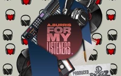 "[Album] A. Burris, JD Riggz – ""For My Listeners"""