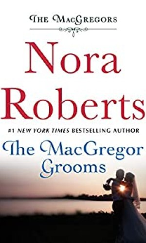 The MacGregor Grooms by Nora Roberts - Poppies and Jasmine