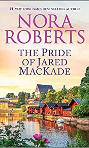 The Pride Of Jared MacKade by Nora Roberts - Poppies and Jasmine