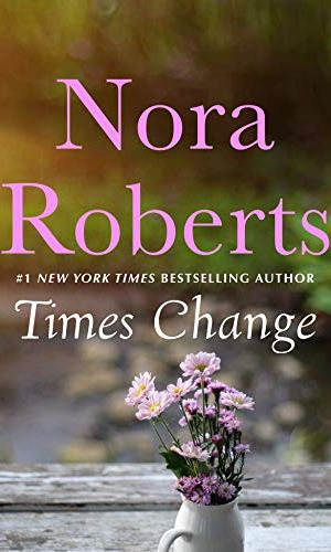 Times Change by Nora Roberts - Poppies and Jasmine