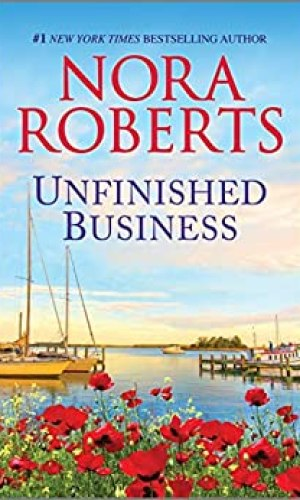 Unfinished Business by Nora Roberts - Poppies and Jasmine