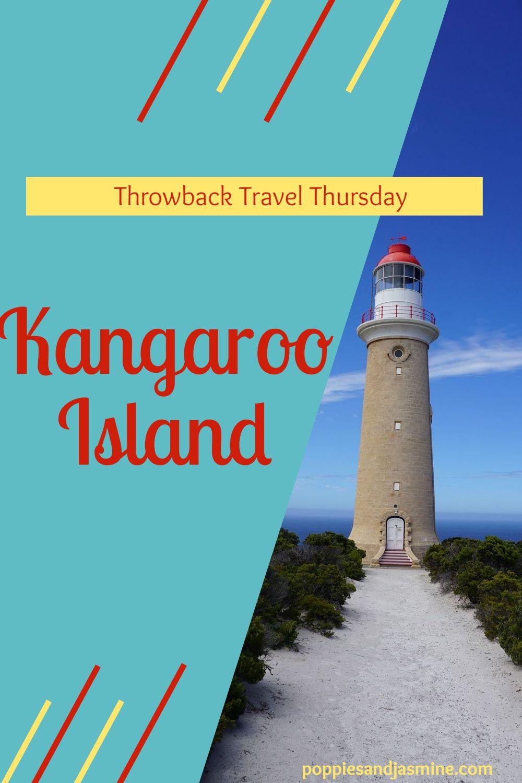 Throwback Travel Thursday Kangaroo Island | Poppies and Jasmine