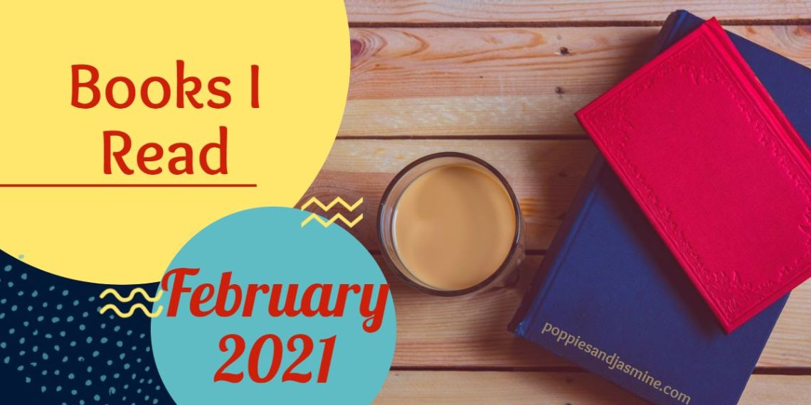 Books I Read - February 2021 | Poppies and Jasmine