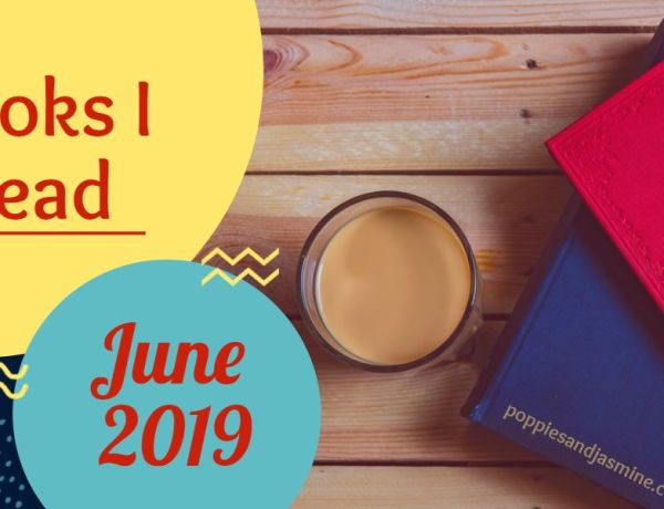 Books I Read - June 2019 | Poppies and Jasmine