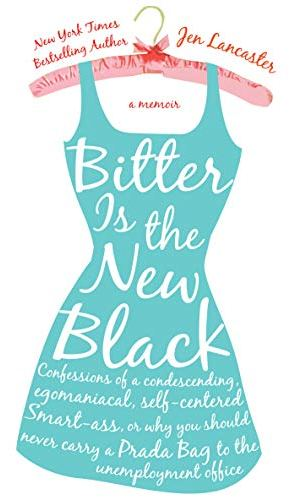 Bitter Is The New Black - Jen Lancaster | Poppies and Jasmine