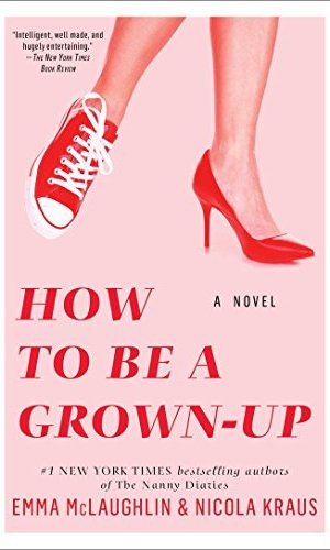 How To Be A Grown-Up - Emma McLaughlin | Poppies and Jasmine