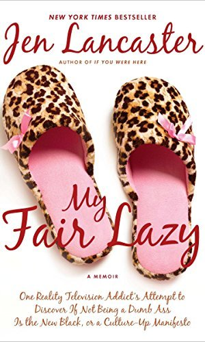 My Fair Lazy - Jen Lancaster | Poppies and Jasmine