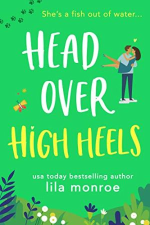 Head Over High Heels - Lila Monroe | Books I Read - Poppies and Jasmine