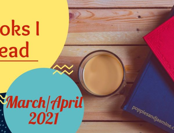 Books I Read - March/April 2021 | Poppies and Jasmine