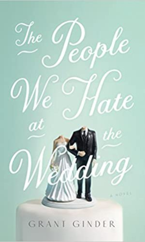 The People We Hate At The Wedding - Grant Ginder | Books I Read - Poppies and Jasmine