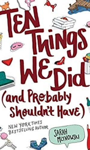 Ten Things We Did (And Probably Shouldn't Have) - Sarah Mlynowski | Poppies and Jasmine