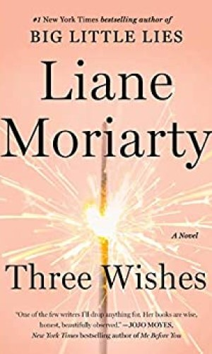 Three Wishes - Liane Moriarty | Poppies and Jasmine