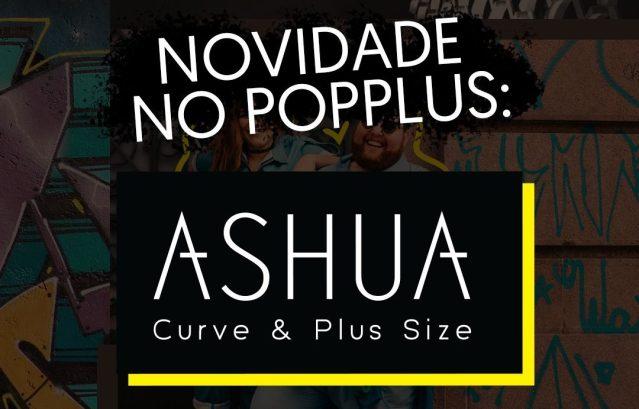Novidade: Ashua e Pop Plus fazem parceria com sorteios incríveis