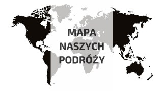 Mapa podróży Poproszę Dokładkę