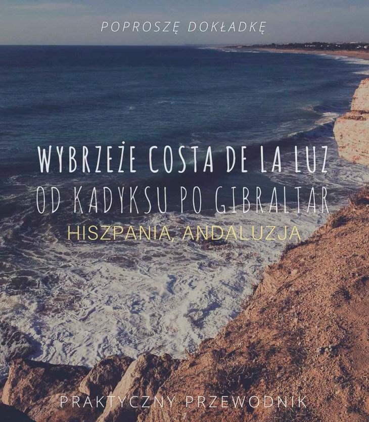 Wybrzeże Costa de la Luz, od Kadyksu po Gibraltar - praktyczny przewodnik, Hiszpania, Andaluzja