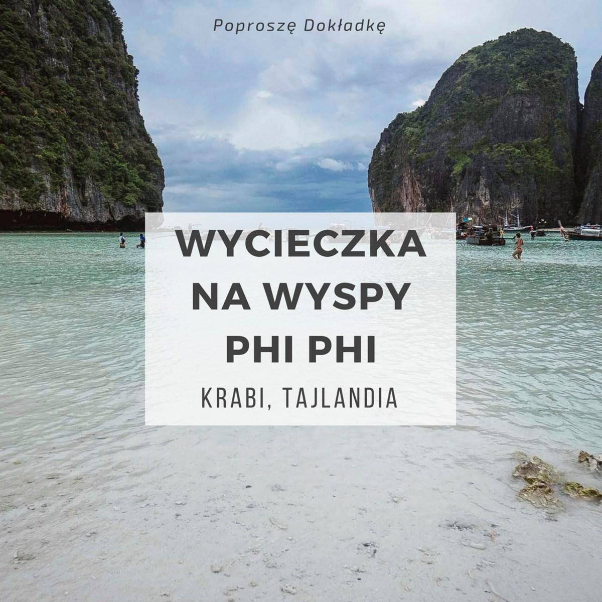 Wycieczka na wyspy Phi Phi, Tajlandia - prawdziwe oblicze raju?
