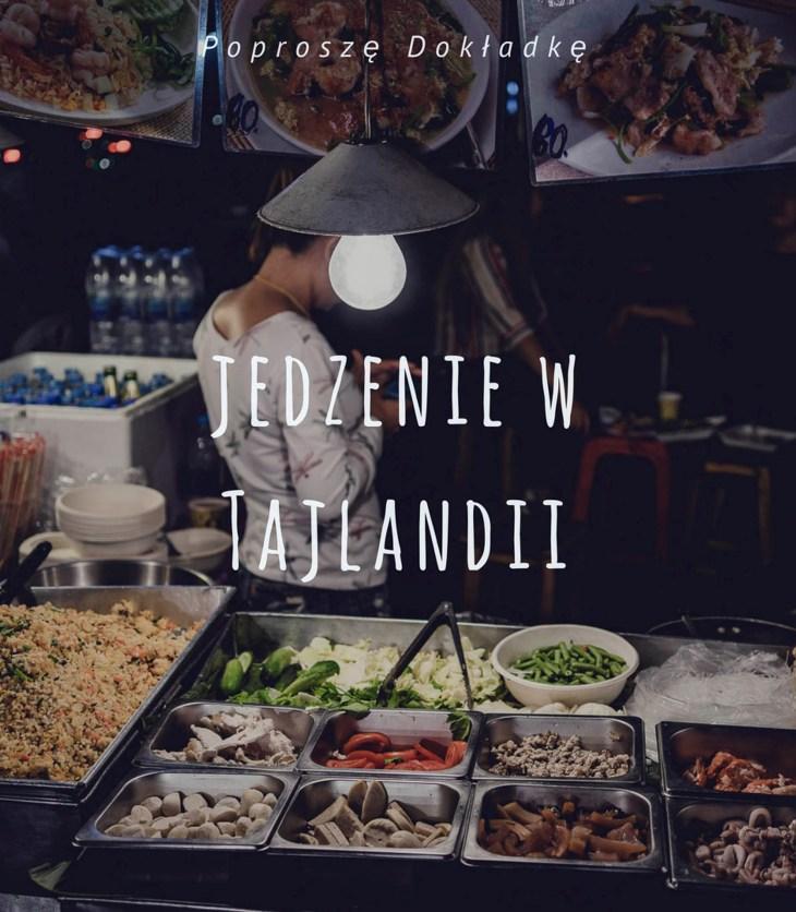 Jedzenie w Tajlandii - czego warto spróbować