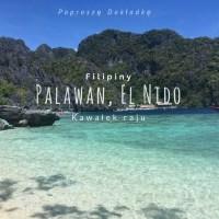 El Nido, Palawan, Filipiny - co zobaczyć, gdzie zjeść, najpiękniejsze miejsca regionu