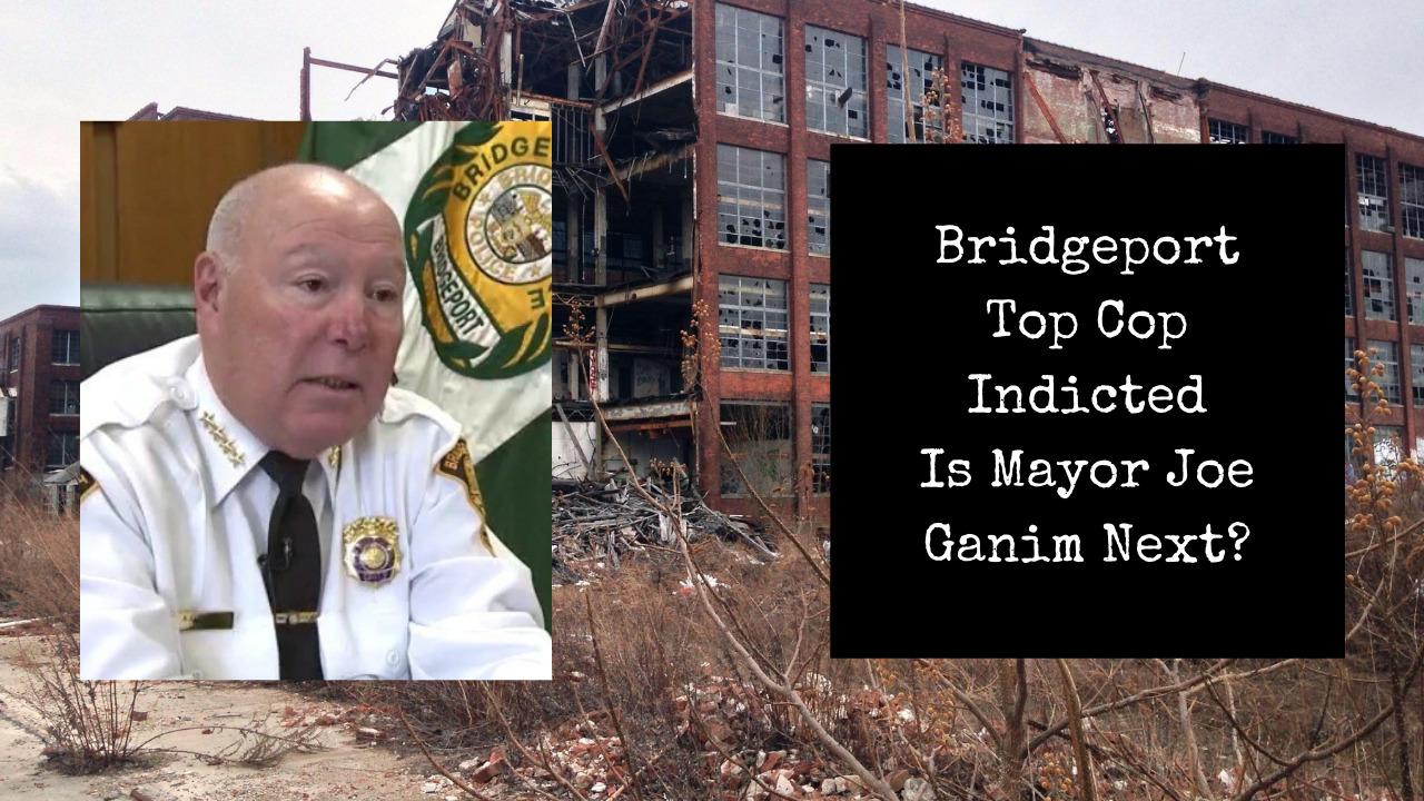 Feds Indict Bridgeport's Top Cop | Is Mayor Joe Ganim Next?
