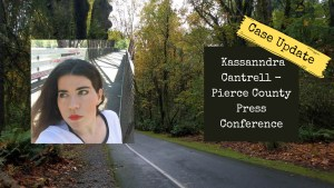 Update   Kassanndra Cantrell – Pierce County Sheriff's Office Has Press Conference