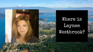 Missing Woman from Anacortes, Washington | Where is Laynee Westbrook?