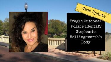 Tragic Outcome | Police Identify Stephanie Hollingsworth's Body