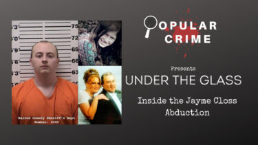 Under the Glass | Inside the Jayme Closs Abduction