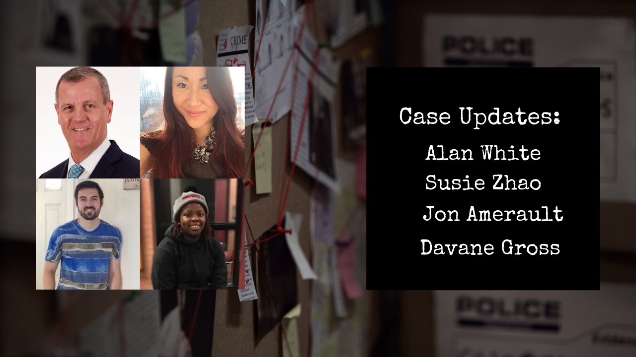 Read more about the article Case Updates: Alan White, Susie Zhao, Jon Amerault, Davane Gross
