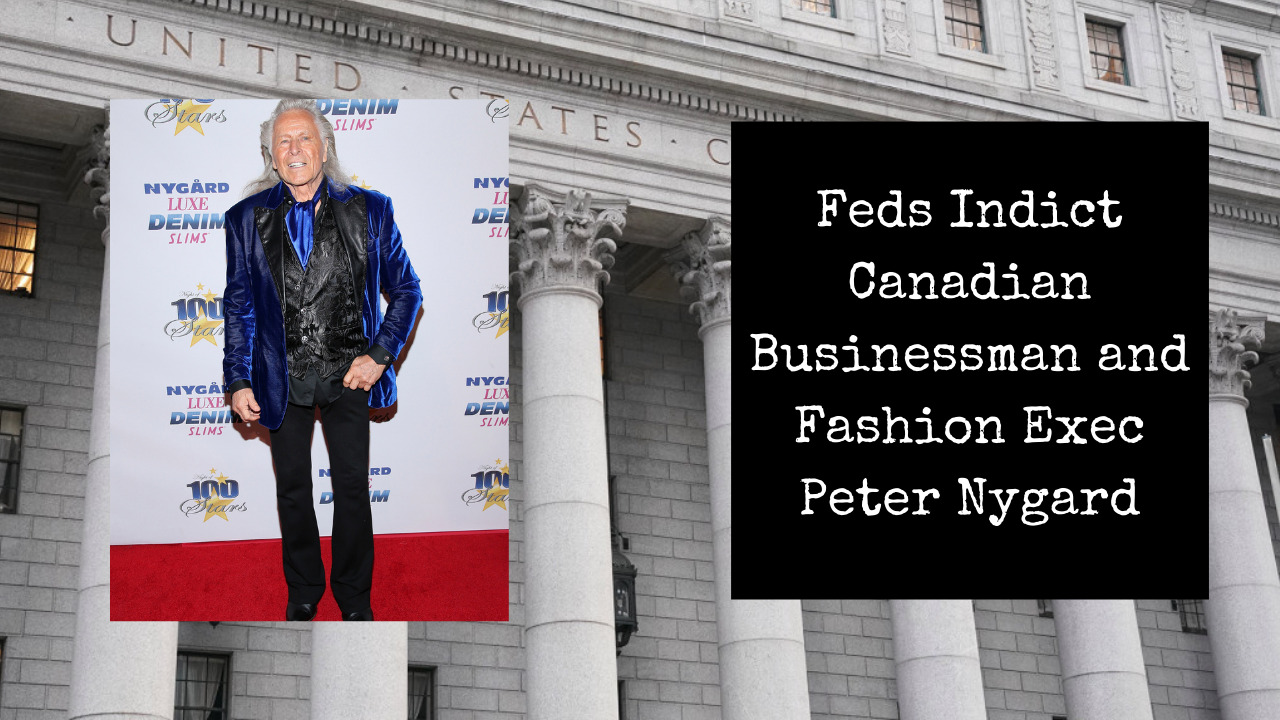 Read more about the article Feds Indict Canadian Businessman and Fashion Exec Peter Nygard