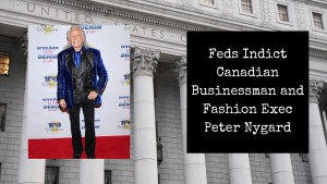 Feds Indict Canadian Businessman and Fashion Exec Peter Nygard