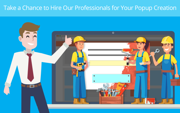 Take a Chance to Hire Our Professionals for Your Popup Creation