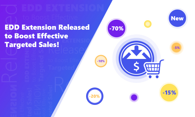 EDD Extension Released to Boost Effective Targeted Sales!