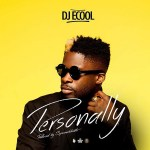 Download mp3 DJ Ecool – Personally (new song)