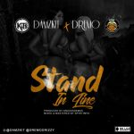 Download mp3:-Damzkit stand in line ft. Dremo
