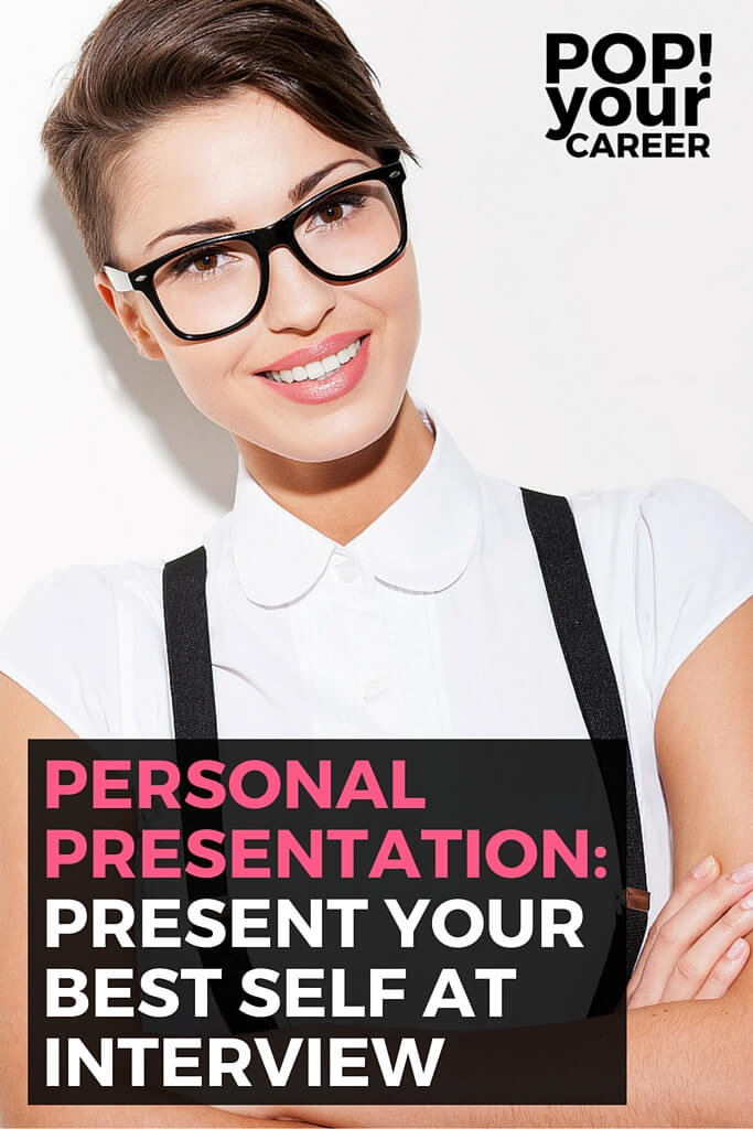 First impressions are everything so make sure your personal presentation is on point! It would be a shame to miss out on your dream job because you missed these tips! ~ Pop Your Career