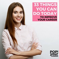 Whether you are looking for a complete career change or just the chance to move forward in your current role, you should check out this list of 33 Things You Can Do to Improve Your Career and let me know which ideas you are putting into action!