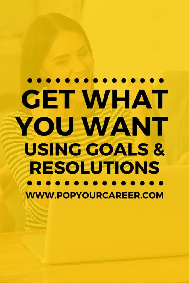 "Are goals or resolutions more effective in helping you to achieve your dreams? I'm firmly on the fence and say ""Go for both!"" ~ Pop Your Career"
