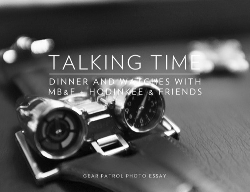 Gear Patrol | Dinner with MB&F + Hodinkee & Friends